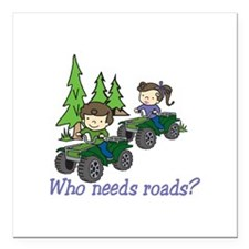 """Who Needs Roads? Square Car Magnet 3"""" x 3"""""""