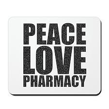 Peace Love Pharmacy Mousepad
