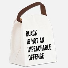Black is Not Impeachable Offense Canvas Lunch Bag