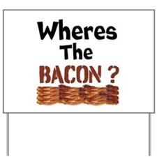 Wheres The Bacon Yard Sign