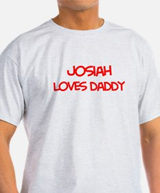 Josiah Loves Daddy T-Shirt