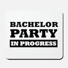 Bachelor Party in Progress Mousepad