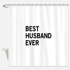 Best Husband Ever Shower Curtain