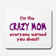 Crazy Mom Mousepad