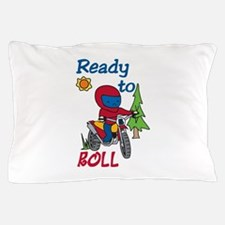 Ready to Roll Pillow Case