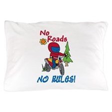 No Roads No Rules Pillow Case