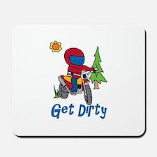 Get Dirty Mousepad