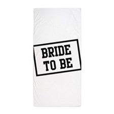 Bride to Be Beach Towel