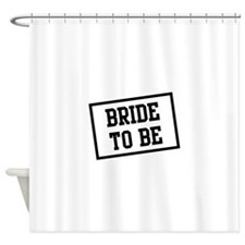 Bride to Be Shower Curtain