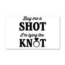 Buy Me a Shot, I'm Tying the Knot Car Magnet 20 x