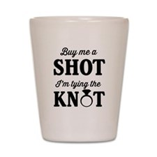 Buy Me a Shot, I'm Tying the Knot Shot Glass