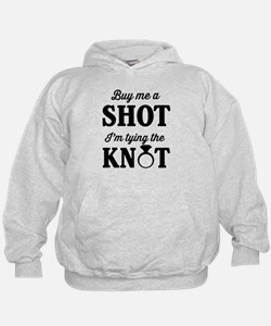 Buy Me a Shot, I'm Tying the Knot Hoodie