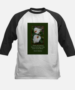 There are Always Flowers Baseball Jersey