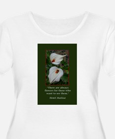 There are Always Flowers Plus Size T-Shirt