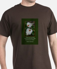 There are Always Flowers T-Shirt