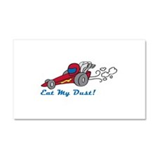 Eat My Dust! Car Magnet 20 x 12