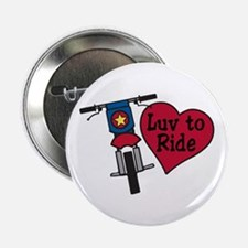 """Luv to Ride 2.25"""" Button"""