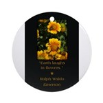 Earth Laughs in Flowers Ornament (Round)