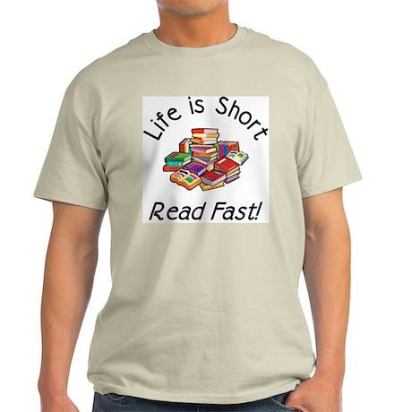 Life is Short<br> Light T-Shirt
