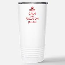 Keep Calm and focus on Jaelyn Travel Mug