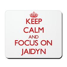 Keep Calm and focus on Jaidyn Mousepad
