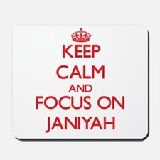 Keep Calm and focus on Janiyah Mousepad