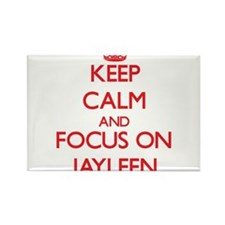 Keep Calm and focus on Jayleen Magnets