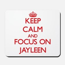 Keep Calm and focus on Jayleen Mousepad