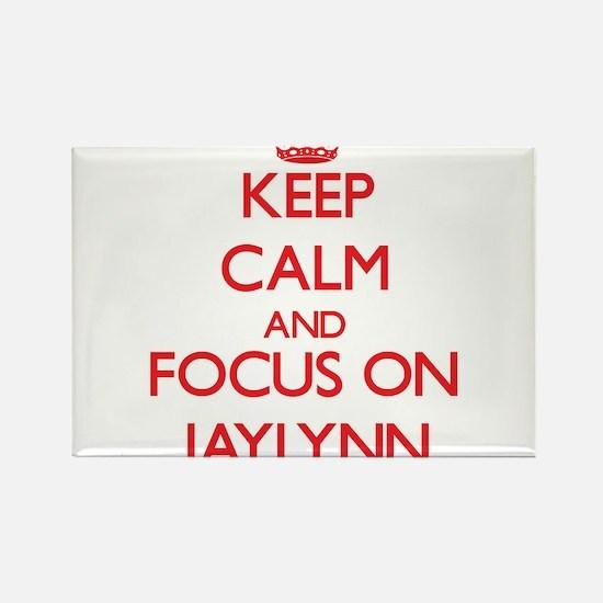 Keep Calm and focus on Jaylynn Magnets