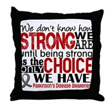 Parkinsons How Strong We Are Throw Pillow