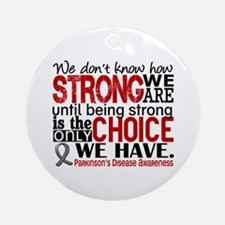 Parkinsons How Strong We Are Ornament (Round)