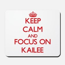 Keep Calm and focus on Kailee Mousepad