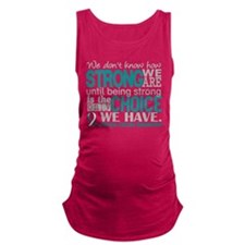 Cervical Cancer HowStrongWeAre Maternity Tank Top