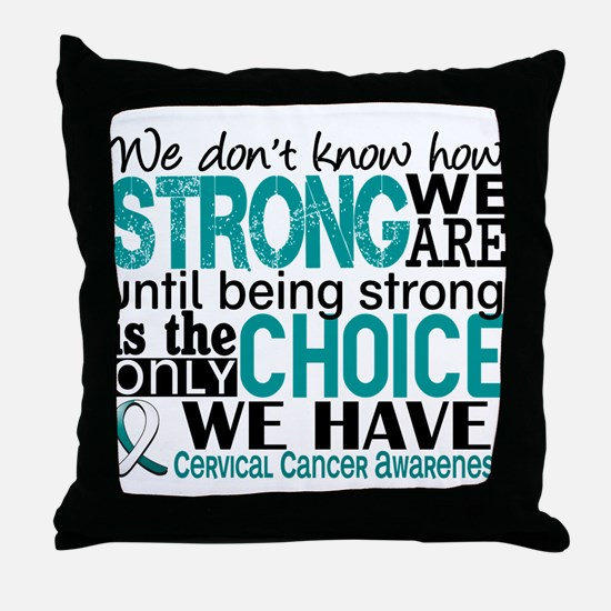 Cervical Cancer HowStrongWeAre Throw Pillow