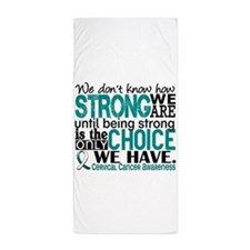 Cervical Cancer HowStrongWeAre Beach Towel