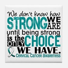 Cervical Cancer HowStrongWeAre Tile Coaster