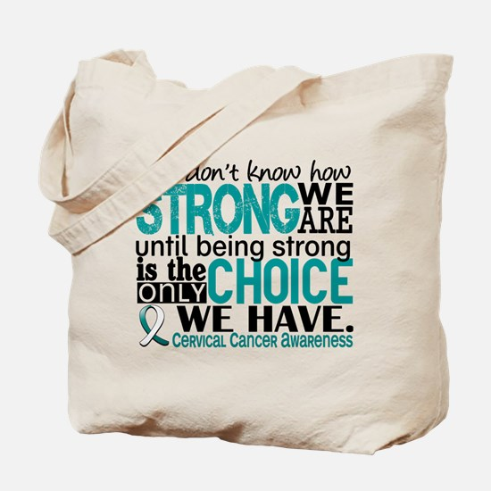 Cervical Cancer HowStrongWeAre Tote Bag