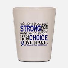 Syringomyelia how Strong We Are Shot Glass