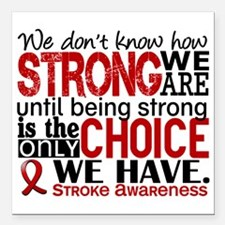 "Stroke How Strong We Are Square Car Magnet 3"" x 3"""