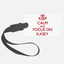 Keep Calm and focus on Kasey Luggage Tag