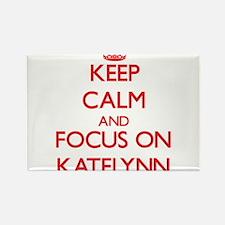 Keep Calm and focus on Katelynn Magnets