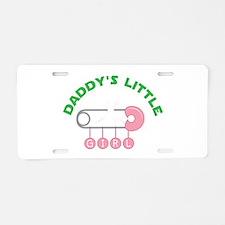 Daddys Little Girl Aluminum License Plate