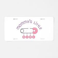 Mommys Little Girl Aluminum License Plate