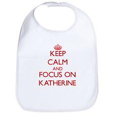 Keep Calm and focus on Katherine Bib