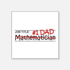 "Job Dad Mathematician Square Sticker 3"" x 3"""