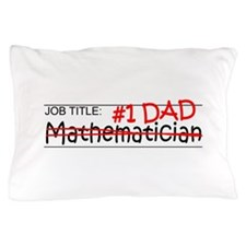 Job Dad Mathematician Pillow Case