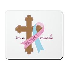 I'm a Preemie Miracle Mousepad