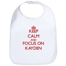 Keep Calm and focus on Kayden Bib
