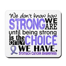 Stomach Cancer HowStrongWeAre Mousepad