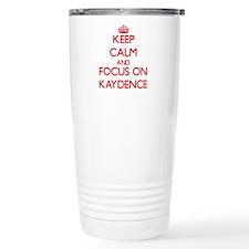 Keep Calm and focus on Kaydence Travel Mug